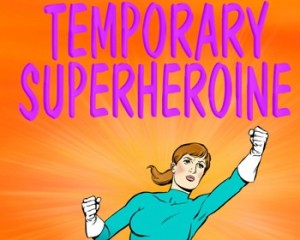 Temporary Superheroine Newsletter