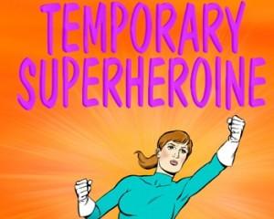 Temporary Superheroine Newsletter